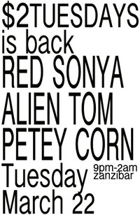 $2 Tuesdays with Alien Tom, Red Sonya, Petey